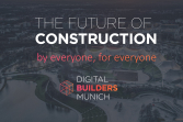 The Future of Construction - by everyone for everyone - 12. September - München