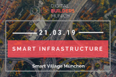 Smart Infrastructure - Digital Builders Munich - 21.03.2019 - München